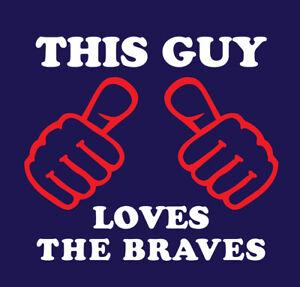 This Guy Loves The Braves shirt Atlanta baseball Ronald Acuna Albes Freeman ATL