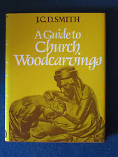 A Guide to Church Woodcarvings - by JCD Smith - Hardback Book - 1974