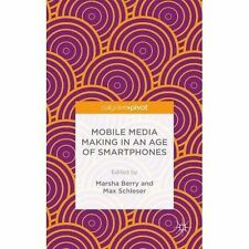 Mobile Media Making in an Age of Smartphones, , Excellent Book