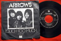 "ARROWS TOUCH TOO MUCH 1974 UNIQUE RARE EXYU 7""PS"