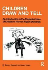 Children Draw and Tell: An Introduction to the Projective Uses of Children's Hum