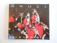 BRUEL : QUI A LE DROIT ... (+ reprise Brel) [ CD-MAXI PORT GRATUIT ]