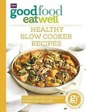 Good Food Eat Well: Healthy Slow Cooker Recipes by Ebury Publishing...