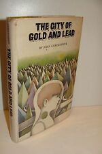The City of Gold and Lead John Christopher True 1st/1st 1967 Macmillan Hardcover