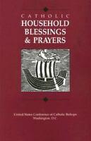 Catholic Household Blessings and Prayers [ United States Catholic Conference ] U