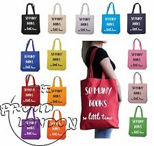So Many Books so Little Time Printed Trendy Fashion Cotton Shoulder Tote Bag