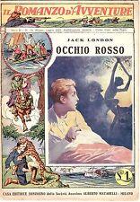 PUBBLICAZIONE 1925 JACK LONDON OCCHIO ROSSO IL ROMANZO D'AVVENTURE SONZOGNO N.14