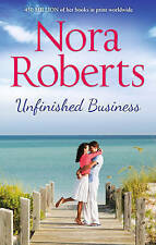Unfinished Business by Nora Roberts BRAND NEW BOOK (Paperback, 2015)