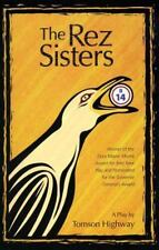 The Rez Sisters by Tomson Highway (1992, Paperback)