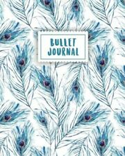 Bullet Journal: Blue Peacock Feather | 150 Dot Grid Pages (size 8x10 Inches) |