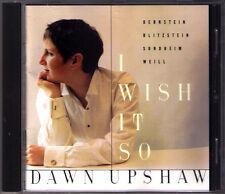 Dawn UPSHAW: I WISH IT SO Bernstein Sondheim Blitzstein Weill Glitter and be gay