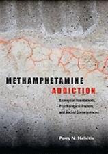 Methamphetamine Addiction: Biological Foundations, Psychological-ExLibrary