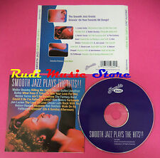 CD SMOOTH JAZZ PLAYS THE HITS!! Compilation no mc dvd vhs(C37)