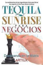 Tequila Sunrise para Negocios : La Combinación de Tres Ingredientes Clave...