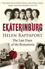 Ekaterinburg: The Last Days of the Romanovs New Paperback Book Helen Rappaport