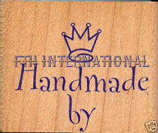 Hand Made By ~ ANM Wood Mount Rubber Stamp #634D, Crown, Hand Made, Phrase, New