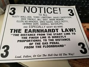 """Dale Earnhardt  8 x 10  """"Earnhardt Law""""   cute sign from years ago!"""