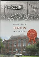 Fenton Through Time by Mervyn Edwards (PB) Local History Book, old Photo's etc