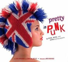 Pretty in Punk : 25 Punk, Rock, and Goth Knitting Projects Jaqueline Milles book