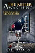 The Keeper: Awakening : Book One of the Keeper Series by O. L. Ramos (2013,...