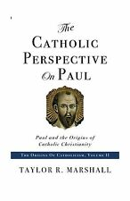 The Catholic Perspective on Paul: Paul and the Origins of Catho... Free Shipping