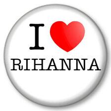 "I Love / Heart RIHANNA 25mm 1"" Pin Button Badge Singer Songwriter Barbados R&B"