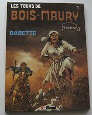 LES TOURS DE BOIS MAURY T1 Des Hermann BABETTE  EO 1984  ETAT NEUF