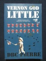 Vernon God Little (Man Booker Prize) [Oct 01, 2003] Pierre, DBC and Pierre, D...