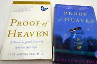 Lot 2 Proof of Heaven A Neurosurgeon's Journey into the Afterlife MaryHackett