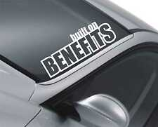 Built On Benefits Windscreen Sticker Drift Car Slammed Lowered Dub VW Decal m13