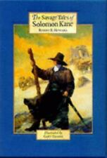 The Savage Tales of Solomon Kane by Robert E. Howard (Hardcover)