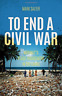 Salter  Mark-To End A Civil War (Norway'S Peace Engagement With Sri L BOOK NUOVO