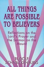 All Things Are Possible to Believers (Paperback or Softback)