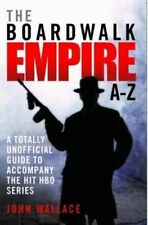 The Boardwalk Empire A-Z: The Totally Unofficial Guide to Accompany the Hit HBO