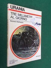 URANIA n.774 Richard MATHESON - TRE MILLIMETRI AL GIORNO (1979) ORIGINALE