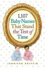 1,107 Baby Names That Stand the Test of Time by Jennifer Griffin (2014,...