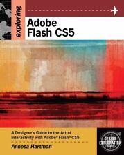 EXPLORING ADOBE FLASH CS5 Design Exploration Annesa Hartman 2011