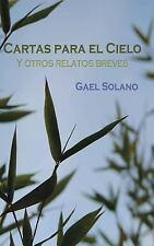 Cartas para el Cielo y Otros Relatos Breves : Edición Bolsillo by Gael Solano...