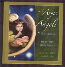 In the Arms of Angels: True Stories of Heavenly Gu