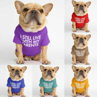 Outdoor Dog Funny Print T-shirt I Still Live With My Parents Cotton Coat Outfit