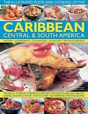 The Illustrated Food and Cooking of the CARIBBEAN CENTRAL  & SOUTH AMERICA: