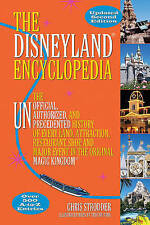 The Disneyland Encyclopedia: The Unofficial, Unauthorized, and Unprecedented His