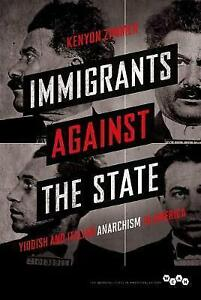 Immigrants against the State (Working Class in American History), New, Kenyon Zi