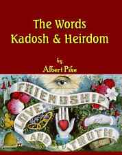 The Words Kadosh and Heirdom by Albert Pike:Freemasonry, Paperback, Religious