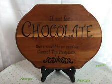 """Plaque """"If Not For Chocolate There Would Be No Need For Control Top Pantyhose"""""""