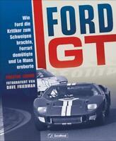 Ford GT Le Mans Autogeschichte Entwicklung Technik Bildband Rennsport Rennwagen