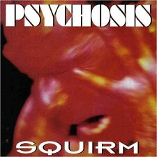 PSYCHOSIS - Squirm CD