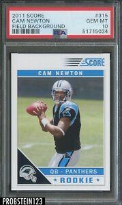 Cam Newton 2011 Score #315 PSA 10 Gem Mint Rookie Card RC Field Background