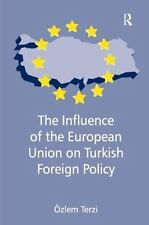 NEW - The Influence of the European Union on Turkish Foreign Policy