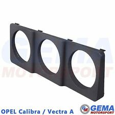 Zusatzinstrumentenblende Opel Calibra Vectra A Zusatzinstrumente Blende 3 x 52mm